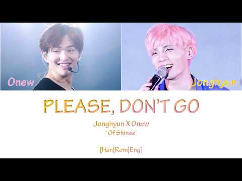 SHINee's Jonghyun and Onew - Please Don't go [Han|Rom|Eng] Color Coded Lyrics