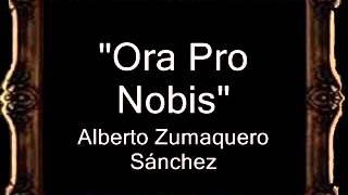 Ora Pro Nobis - Alberto Antonio Zumaquero Sánchez [CT]