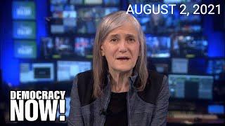 Top U.S. & World Headlines — August 2, 2021