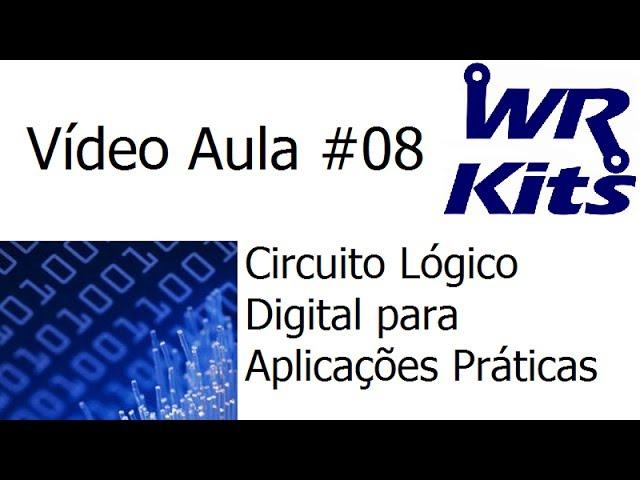 COMO PROJETAR UM CIRCUITO LÓGICO DIGITAL PARA APLICAÇÕES PRÁTICAS - Vídeo Aula #08