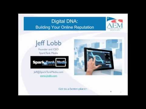 AEM Achieve Webinar #1: Digital DNA Building Your Online Reputation