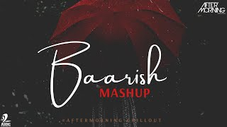 Baarish Heartbreak Mashup Aftermorning Chillout Video HD