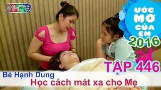 Thùy Trang giúp bé học cách mát xa cho mẹ - bé Hạnh Dung | ƯỚC MƠ CỦA EM | Tập 446 | 31/07/2016