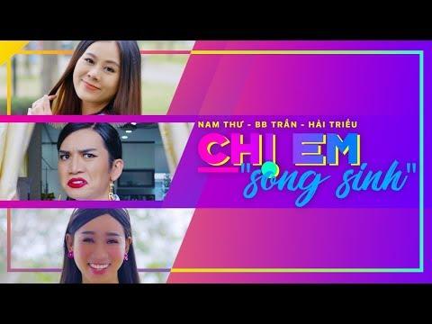 Chị Em Song Sinh - Hài 2018