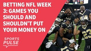 Betting NFL Week 3: Games you should and shouldn't put your money on