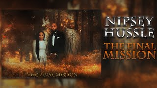 Nipsey Hussle - The Final Mission (Full Mixtape)