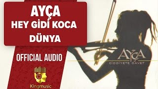 Ayça - Hey Gidi Koca Dünya - (Official Audio)