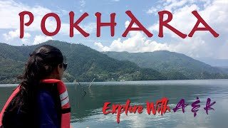 Places to visit in Pokhara, Nepal | Travel Vlog of Explore with A & K