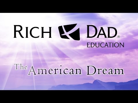 Rich Dad Education - The American Dream