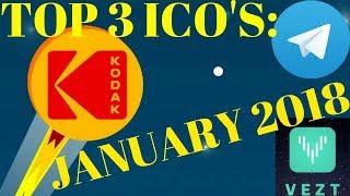 TOP 3 ICO'S: JANUARY 2018. (Telegram, Kodak, and More!!)