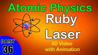 Ruby Laser | Atomic Physics|class 12 physics subject notes lectures CBSE|IITJEE|NEET