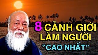 8 CẢNH GIỚI LÀM NGƯỜI CAO NHẤT của bậc Đại Trí Huệ - Thiền Đạo