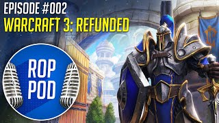 Republic Of Play Podcast - Ep.2 - Warcraft 3: Refunded