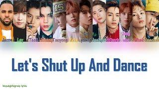 Jason Derulo, Lay, NCT 127 - Let's Shut Up & Dance [COLOR CODED LYRICS(ENG)]