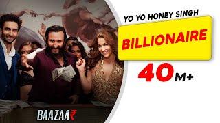 Billionaire – Yo Yo Honey Singh – Baazaar Video HD