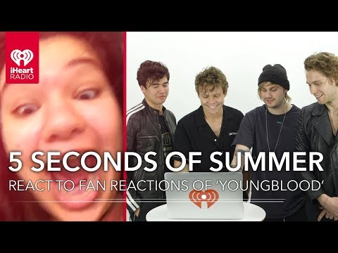 5 Seconds Of Summer Reacts To Fans Hearing 'Youngblood' For The First Time!