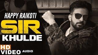 Sir Khulde – Happy Raikoti