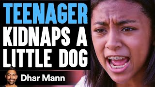Teenager KIDNAPS A LITTLE DOG, What Happens Next Is Shocking   Dhar Mann