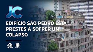 Edifício São Pedro está prestes a sofrer um colapso
