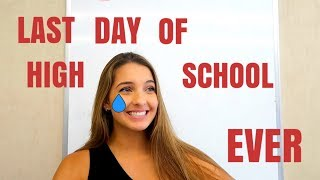 LAST DAY OF HIGH SCHOOL EVER!!