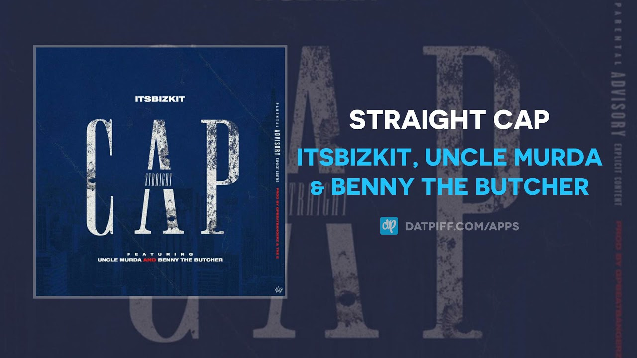 Itsbizkit, Uncle Murda & Benny The Butcher - Straight Cap (AUDIO)