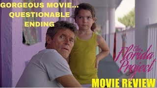 The Florida Project: Gorgeous Movie... Questionable Ending - Movie Review