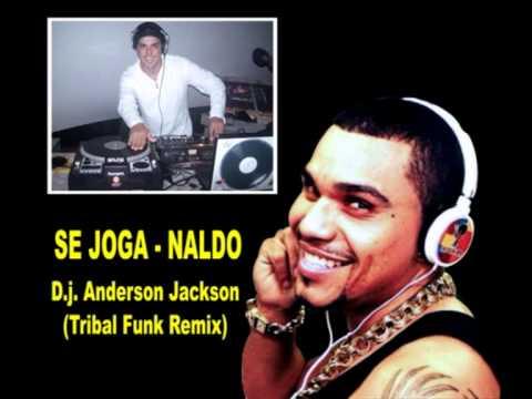 Baixar SE JOGA - NALDO (D.j. Anderson Jackson (Tribal Funk Remix)