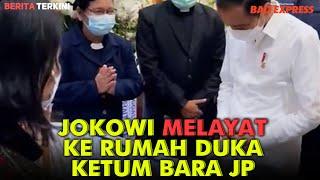 Jokowi Melayat ke Rumah Duka Ketum Bara JP Viktor S Sirait