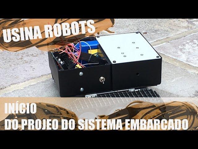 INÍCIO DO SISTEMA EMBARCADO | Usina Robots US-2 #039