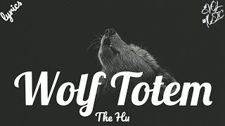 The Hu- Wolf Totem (Lyrics)