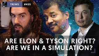 Are Elon & Tyson Right? Are We In A Simulation? | The Trews [455]