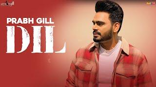 Dil – Prabh Gill