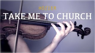 Hozier - Take Me To Church (Violin and Piano Cover)