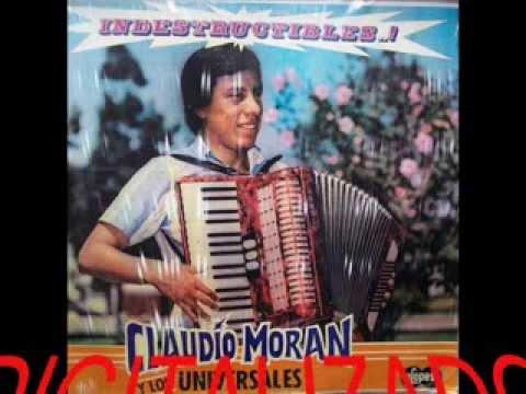 CLAUDIO MORAN Y LOS UNIVERSALES - Con Calidad de Audio