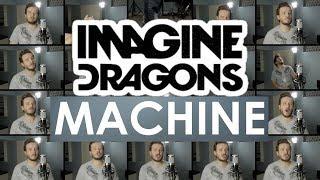 Imagine Dragons - Machine (ACAPELLA)