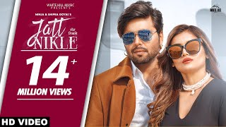 Jatt Nikle – Ninja Ft Shipra Goyal