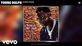 Young Dolph - Pacific Ocean (Audio)