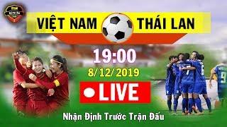 🔴 Trực Tiếp Chung Kết  Bóng Đá Nữ Việt Nam vs Thái Lan...Nhận Định Trước Trận Đấu