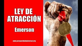 LEY DE ATRACCIÓN - EMERSON - PROSPERIDAD UNIVERSAL