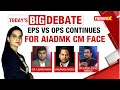 EPS Vs OPS Warring Continues | Who Will Be AIADMK CM Face? | NewsX
