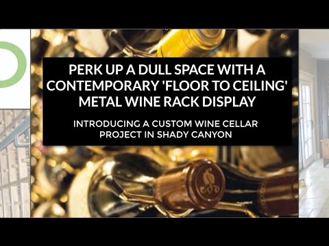 PERK UP A DULL SPACE: A CONTEMPORARY 'FLOOR TO CEILING' METAL WINE RACK DISPLAY