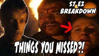 Things You MISSED?! Game Of Thrones Season 7 Episode 2 BREAKDOWN!