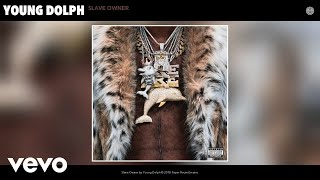 Young Dolph - Slave Owner (Official Audio)
