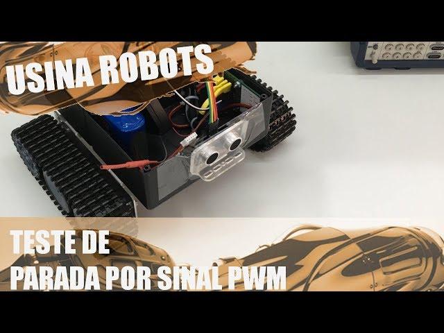 TESTE DE PARADA POR PWM | Usina Robots US-2 #054