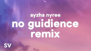 Ayzha Nyree - No Guidance (Remix) (Lyrics) - Before i die I'm tryna f you baby