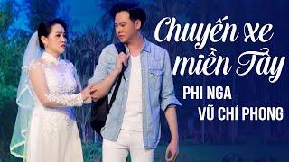 Chuyến Xe Miền Tây - Phi Nga & Vũ Chí Phong   Official MV