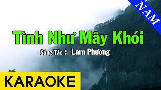 Karaoke Tình Như Mây Khói Tone Nam Nhạc Sống - Beat Chuẩn