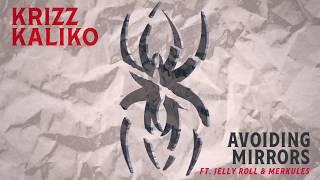 Krizz Kaliko - Avoiding Mirrors (Ft. Jelly Roll & Merkules)   OFFICIAL AUDIO
