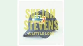 "Sufjan Stevens - ""A Little Lost"""