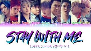 SUPER JUNIOR 슈퍼주니어 'Stay with Me' Color Coded Lyrics [Han/Rom/Eng]